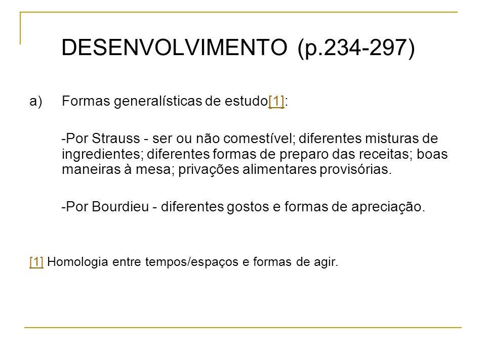 DESENVOLVIMENTO (p.234-297) a) Formas generalísticas de estudo[1]: